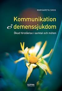 kommunikation-och-demenssjukdom-okad-forstaelse-i-samtal-och-moten